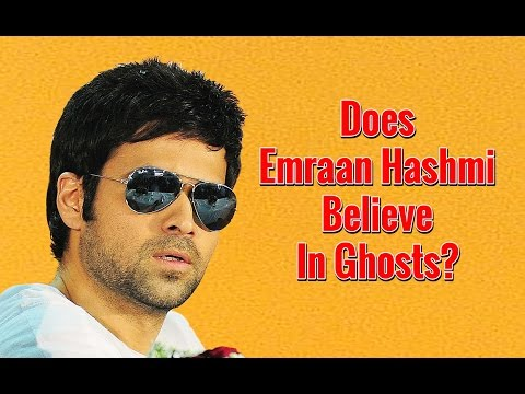Does Emraan Hashmi Believe In Ghosts? Watch This Video To Find Out…