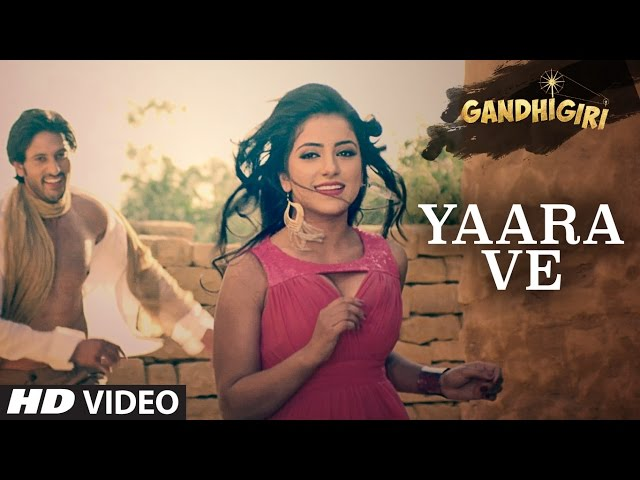YAARA VE Full Video Song HD   Gandhigiri Movie Songs   Ankit Tiwari, Sunidhi