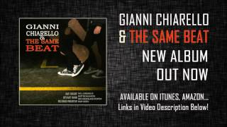 """Gianni Chiarello and The Same Beat"" - Out Now - Album Sampler"