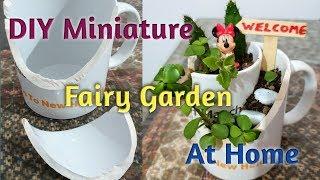 Easiest Way Of Making Miniature Fairy Garden From Broken Cup/Broken Mug Fairy Garden Idea