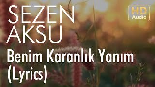 Sezen Aksu   Benim Karanlık Yanım (Lyrics I Şarkı Sözleri)