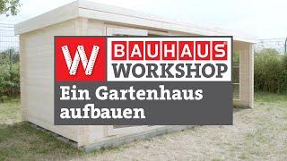 Gartenhaus selbst an einem Wochenende aufbauen [Anleitung] | BAUHAUS Workshop