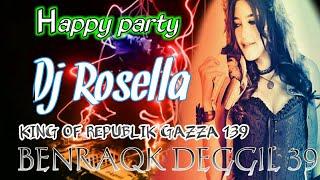 Happy Party BENRAQK DEGGIL 49 KING OF REPUBLIK GAZZA 139 Feat DJ ROSELLA