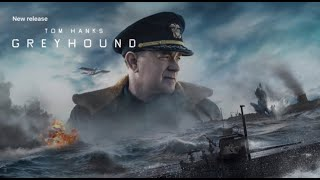 Greyhound Starring Tom Hanks, Based On C S Foresters The Good Shepherd, The NASOH Movie Review