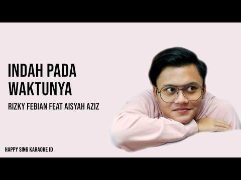 Indah Pada Waktunya - Rizky Febian feat Aisyah Aziz (Karaoke)