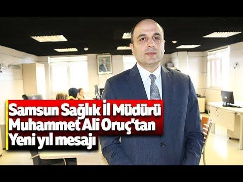 Samsun İl Sağlık Müdürü Muhammet Ali Oruç yeni yıl mesajı