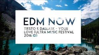 Tiesto & DallasK - Your Love ( Ultra Music Festival 2016 ID)