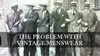 The Problem With Vintage Menswear