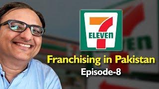 7 Eleven | Franchising in Pakistan | Episode 8 | Rehan Allahwala