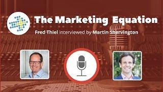 Marketing Equation - Fred Thiel
