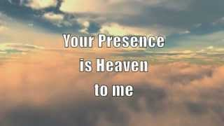 Your Presence Is Heaven With Lyrics