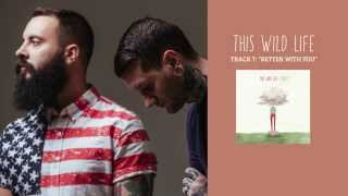"""This Wild Life - """"Better With You"""" (Full Album Stream)"""