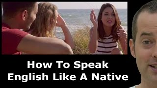 How To Speak English Like a Native in 3 Simple Steps