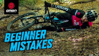 Beginner Mistakes & How To Avoid Them | Mountain Bike Skills