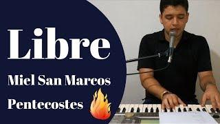 Libre Miel San Marcos Pentecostés Cover Piano Christopher Barboza