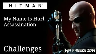 HITMAN 2016 - My Name is Hurl - Assassination - Challenges/Feats