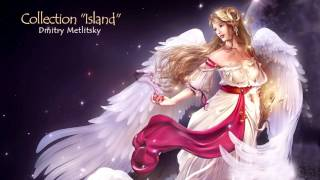 "Music collection ""Island"" - Dmitry Metlitsky/Music for the soul"