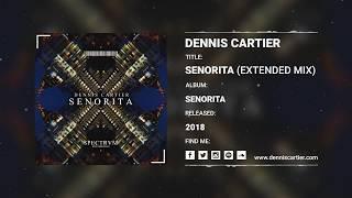 Dennis Cartier   Senorita [Audio]