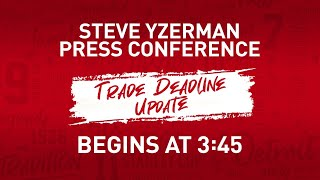 Steve Yzerman | Trade Deadline Update