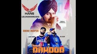 DJ HANS (Remix) Sidhu Moosewala- Dawood (Gangster Jatt) Follow Instagram @djhansmusic Or Jassi798