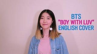 [ENGLISH VER./영어버전] BTS (방탄소년단) Feat. Halsey - Boy With Luv (작은 것들을 위한 시) Vocal Cover