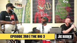 The Joe Budden Podcast - The Big 3