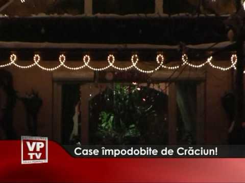 Case împodobite de Crăciun!