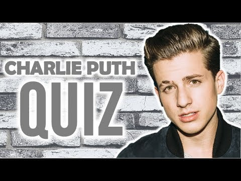 HOW WELL DO YOU KNOW CHARLIE PUTH? Mp3