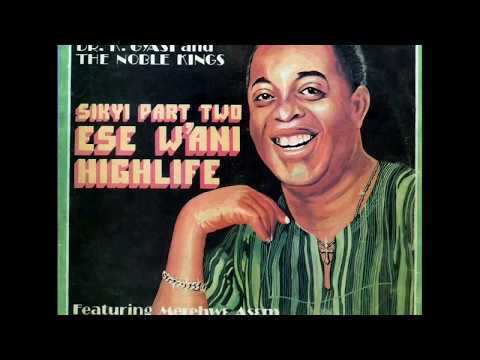 Dr. K. Gyasi & his Noble Kings - Side One '' Sikyi Part Two '' Medley