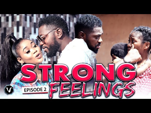 STRONG FEELINGS EPISODE 2-2020 LATEST UCHENANCY NOLLYWOOD MOVIES (NEW MOVIE
