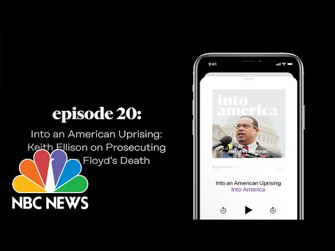Into an American Uprising: Keith Ellison | Into America Podcast – Ep. 20 | NBC News and MSNBC