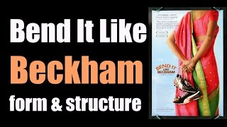 Bend It Like Beckham - form & structure