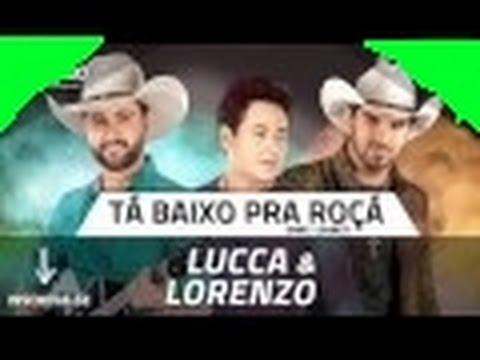 Loubet - Lucca e Lorenzo - Tá Baixo Pra Roçá (2016)