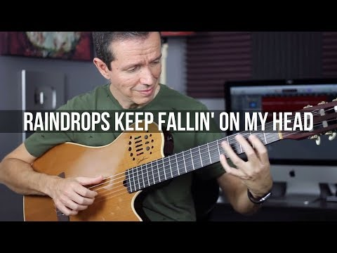 Raindrops Keep Fallin' on My Head - (Fingerstyle)