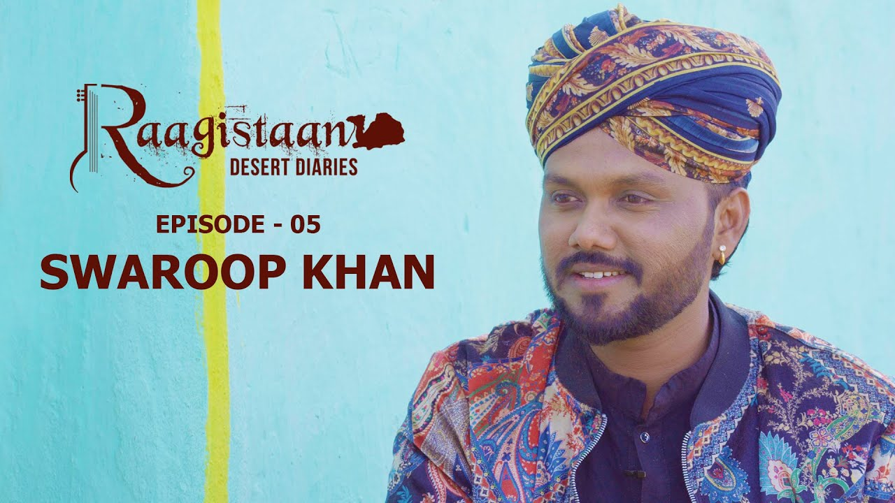 Swaroop Khan | Ep - 05 | Raagistaan Desert Diaries