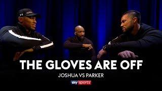 GLOVES ARE OFF: Anthony Joshua vs Joseph Parker