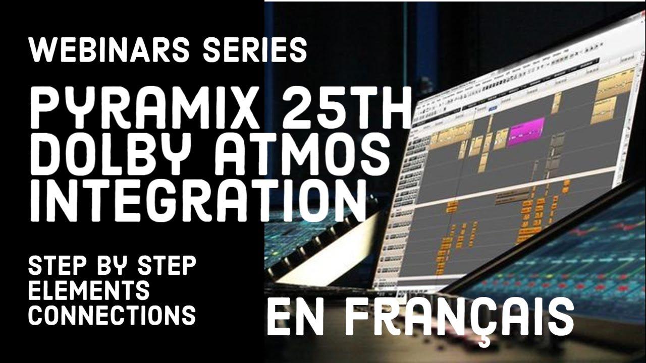 Dolby Atmos® - Pyramix 25 description des étapes