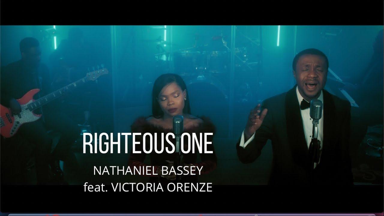 Righteous One by Nathaniel Bassey feat. Victoria Orenze (Video+Lyrics)