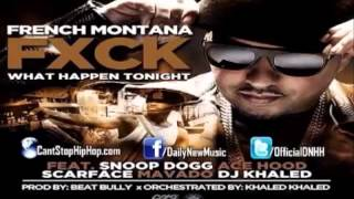 French Montana  Fuck What Happens Tonight Ft. Mavado, Ace Hood, Snoop Dogg & Scarface) [CDQ]
