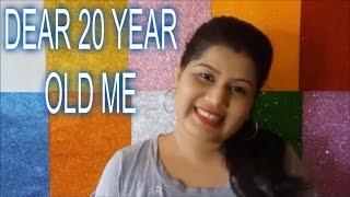 DEAR 20 YEAR OLD ME