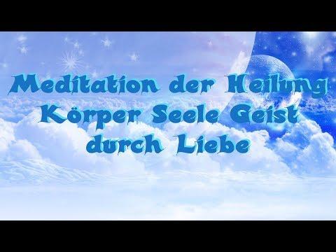 Meditation   Heilung Körper Seele Geist durch Liebe (Re-Upload)