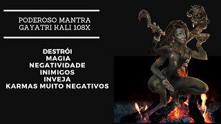 Poderoso Mantra Destruidor, Magia, Rivais, Inveja,  Carmas Muito Negativos -  Kali Gayatri  108 X