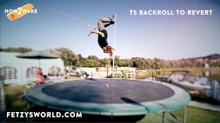 How To Do A Backflip On A Trampoline + Wakeboard TS Backroll Revert - Kicker