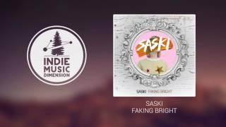 Saski   Faking Bright
