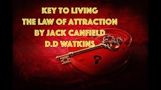 Key to Living the Law of Attraction by Jack Canfield, D.D Watkins. Fulfillment~Balance~Prosperity