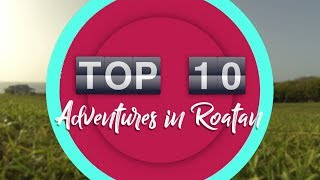 Top 10 Things To Do In Roatan