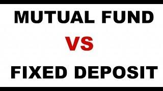 MUTUAL FUNDS VS FIXED DEPOSIT