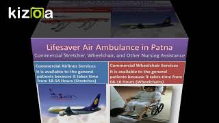 MICU Transport Services – Lifesaver Air Ambulance from Patna