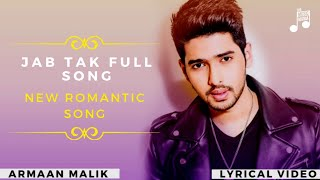 Jab Tak (LYRICS) - Armaan Malik | Amaal Mallik   - YouTube