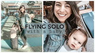 BEST WAY TO FLY WITH A BABY! SOLO PARENT DAY IN THE LIFE WHAT ITS REALLY LIKE